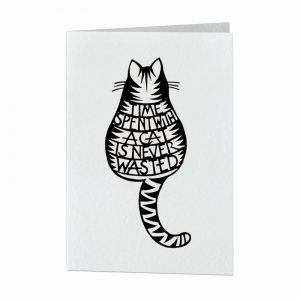 Card - Time spent with a cat is never wasted