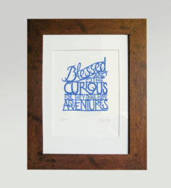 Print - Blessed are the curious for they shall have adventures